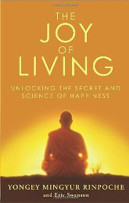 Mingyur Rinpoche, The Joy of Living:Unlocking the Secret and Science of Happiness