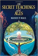 Manly P. Hall, Secret Teachings of All Ages: An Encyclopedic Outline of Masonic, Hermetic, Qabbalistic and Rosicrucian Symbolical Philosophy