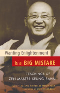 Seung Sahn, Wanting Enlightenment is a Big Mistake