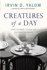 book-review-creatures-of-a-day-and-other-tales-of-psychotherapy-by-irvin-d-yalom