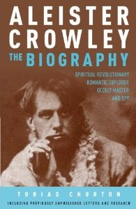 ALEISTER CROWLEY: The Biography by Tobias Churton, published by Watkins Publishing, Hardback (496 pages)