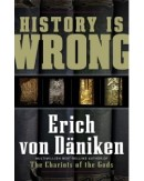 HISTORY IS WRONG by Erich von Däniken, published by New Page Books, distributed in the UK by Deep Books, Illustrated Paperback (231 pages).