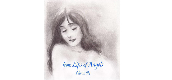 Music to Inspire: From Lips of Angels by Cluain Ri