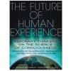 The Future of Human Experience is Our Pick of the Day